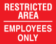 """8"""" x 10"""" Restricted Area - Employees Only sign"""