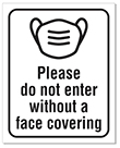 """8"""" x 10"""" Do Not Enter Without Face Covering sign"""